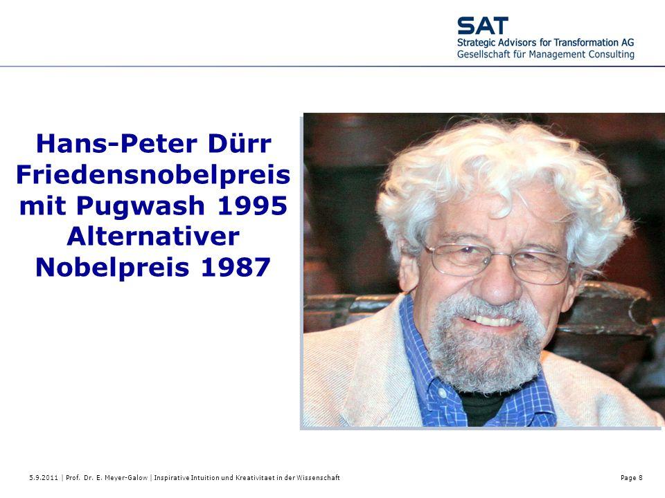 5.9.2011 | Prof. Dr. E. Meyer-Galow | Inspirative Intuition und Kreativitaet in der WissenschaftPage 8 Hans-Peter Dürr Friedensnobelpreis mit Pugwash
