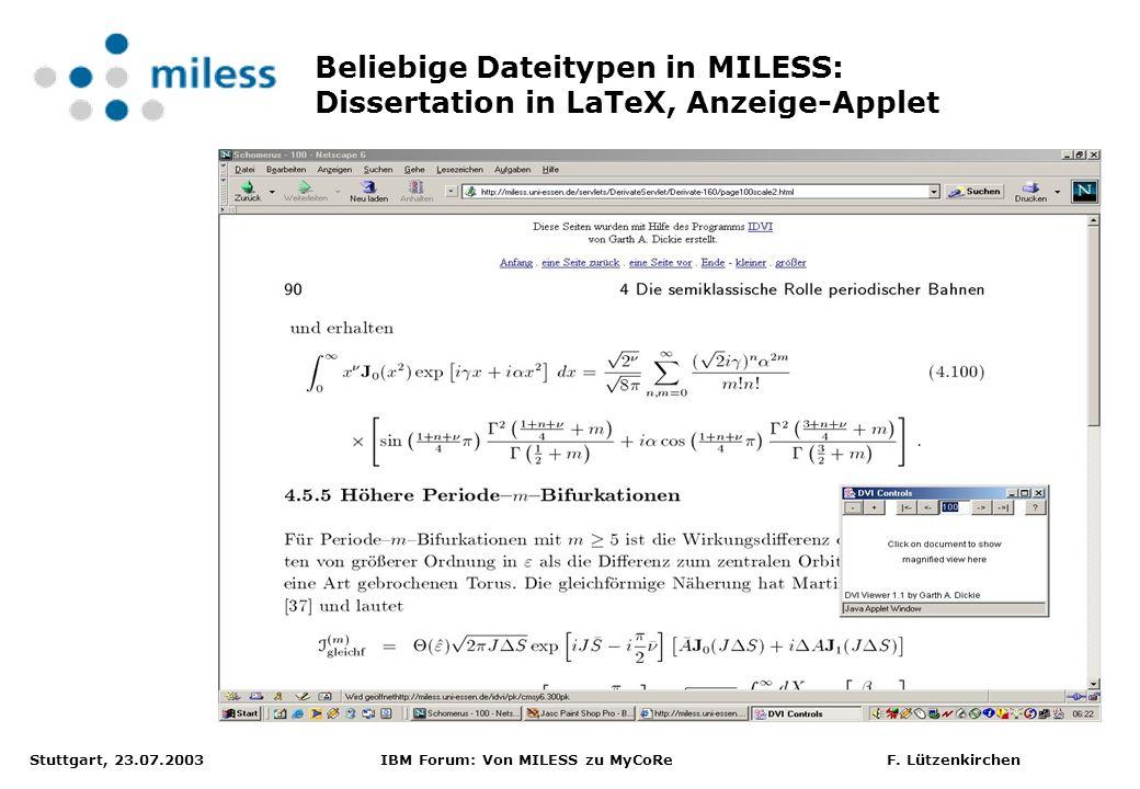 Stuttgart, 23.07.2003 IBM Forum: Von MILESS zu MyCoRe F. Lützenkirchen Beliebige Dateitypen in MILESS: Dissertation in LaTeX, Anzeige-Applet