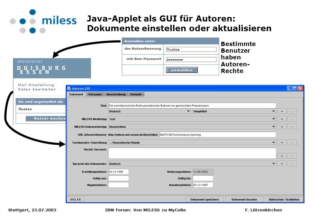 Stuttgart, 23.07.2003 IBM Forum: Von MILESS zu MyCoRe F. Lützenkirchen Java-Applet als GUI für Autoren: Dokumente einstellen oder aktualisieren Bestim