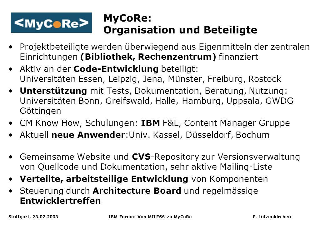 Stuttgart, 23.07.2003 IBM Forum: Von MILESS zu MyCoRe F. Lützenkirchen Projektbeteiligte werden überwiegend aus Eigenmitteln der zentralen Einrichtung