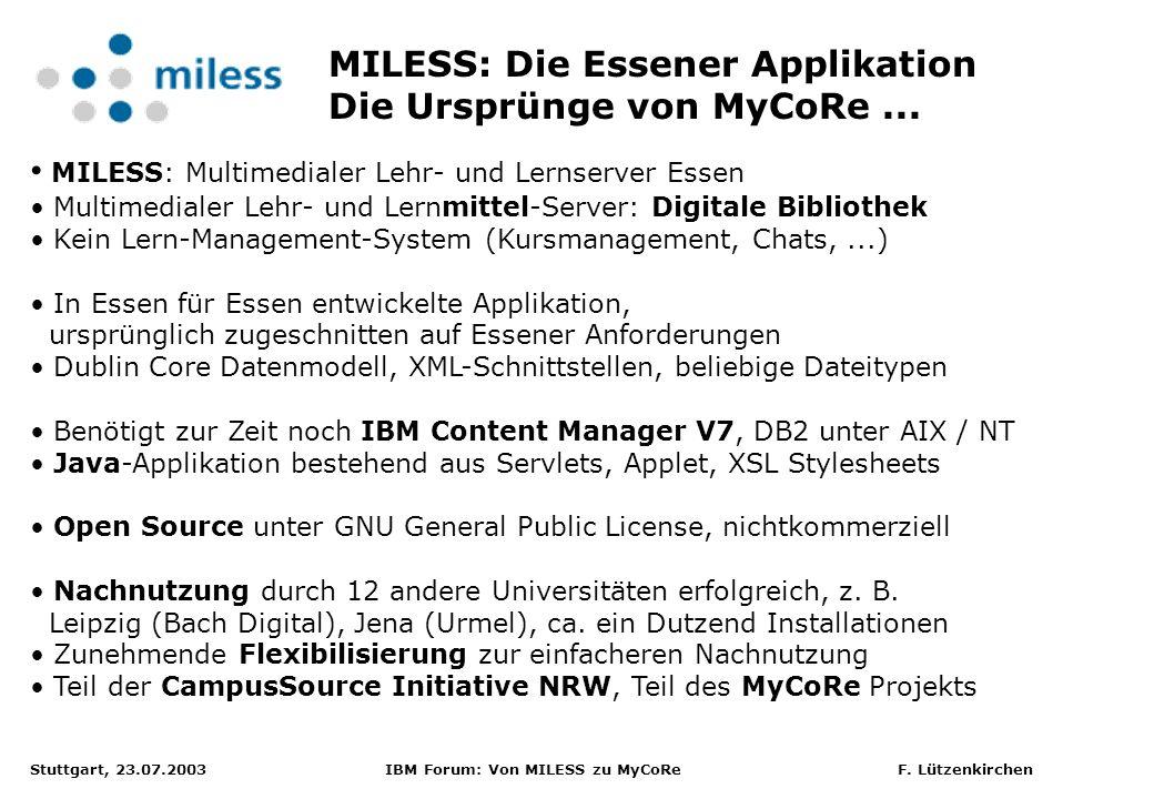 Stuttgart, 23.07.2003 IBM Forum: Von MILESS zu MyCoRe F. Lützenkirchen MILESS: Multimedialer Lehr- und Lernserver Essen Multimedialer Lehr- und Lernmi