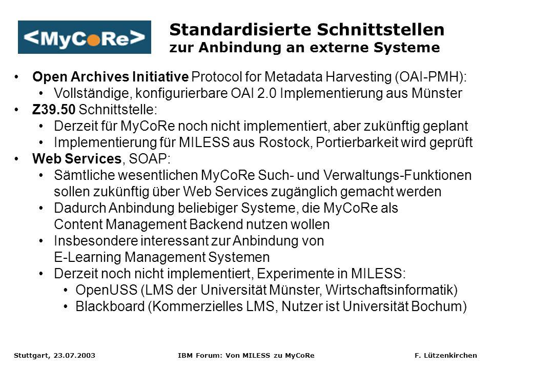 Stuttgart, 23.07.2003 IBM Forum: Von MILESS zu MyCoRe F. Lützenkirchen Standardisierte Schnittstellen zur Anbindung an externe Systeme Open Archives I
