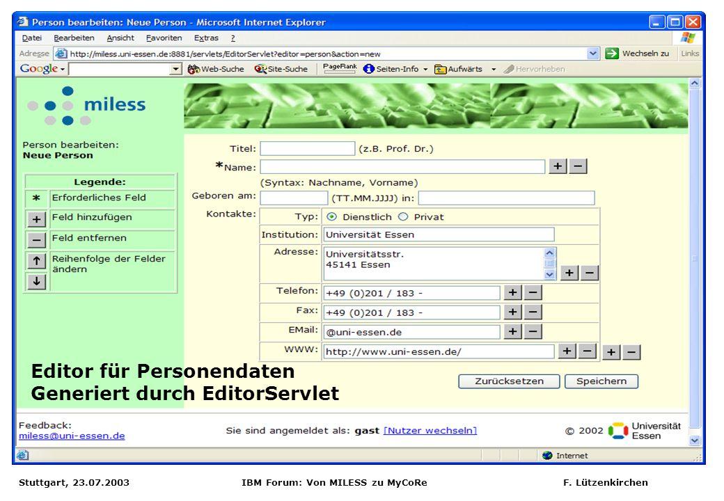 Stuttgart, 23.07.2003 IBM Forum: Von MILESS zu MyCoRe F. Lützenkirchen Editor für Personendaten Generiert durch EditorServlet