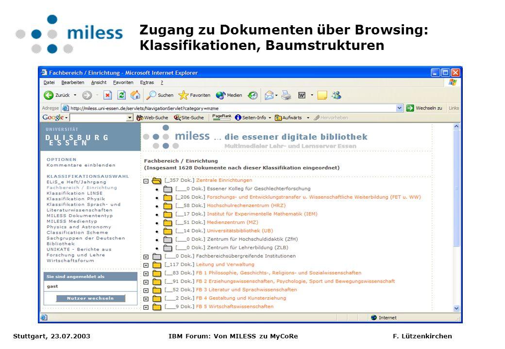 Stuttgart, 23.07.2003 IBM Forum: Von MILESS zu MyCoRe F. Lützenkirchen Zugang zu Dokumenten über Browsing: Klassifikationen, Baumstrukturen