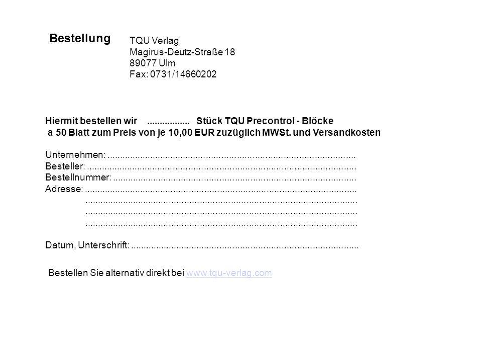 Bestellung Hiermit bestellen wir................. Stück TQU Precontrol - Blöcke a 50 Blatt zum Preis von je 10,00 EUR zuzüglich MWSt. und Versandkoste