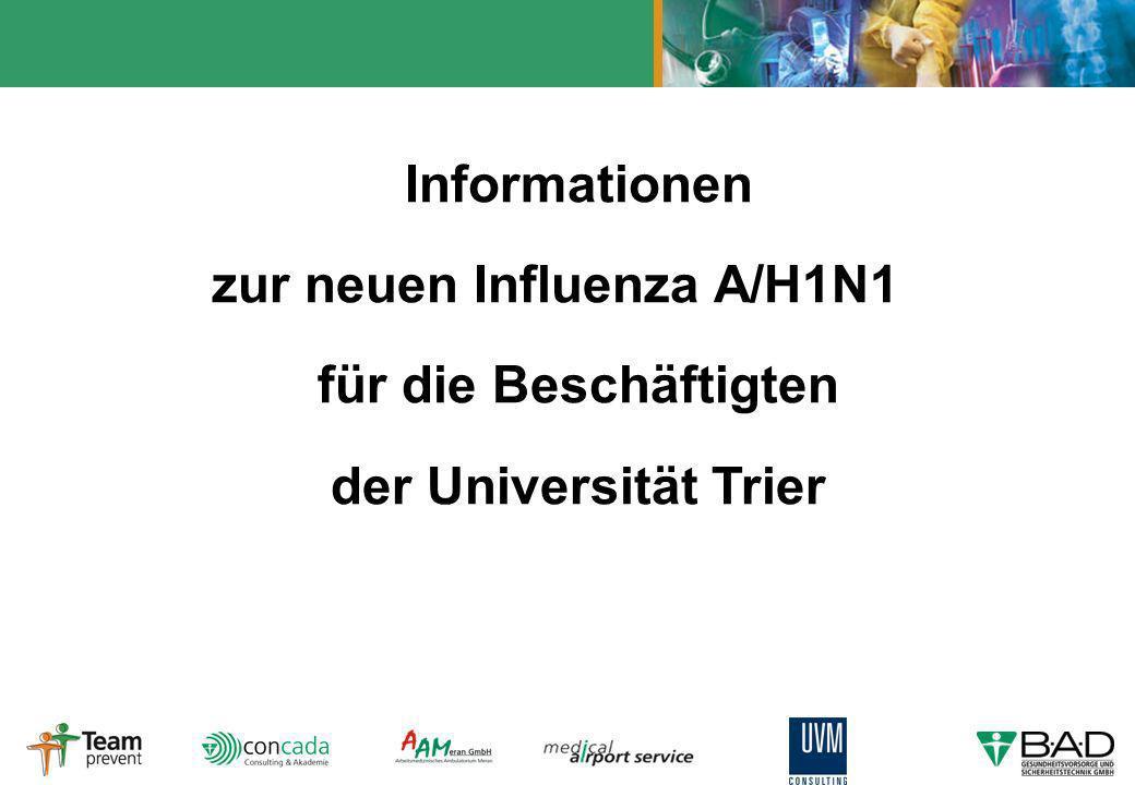 Informationen zur neuen Influenza A/H1N1 für die Beschäftigten der Universität Trier