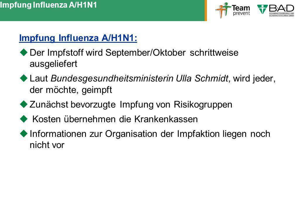 Impfung Influenza A/H1N1 Impfung Influenza A/H1N1: Der Impfstoff wird September/Oktober schrittweise ausgeliefert Laut Bundesgesundheitsministerin Ull