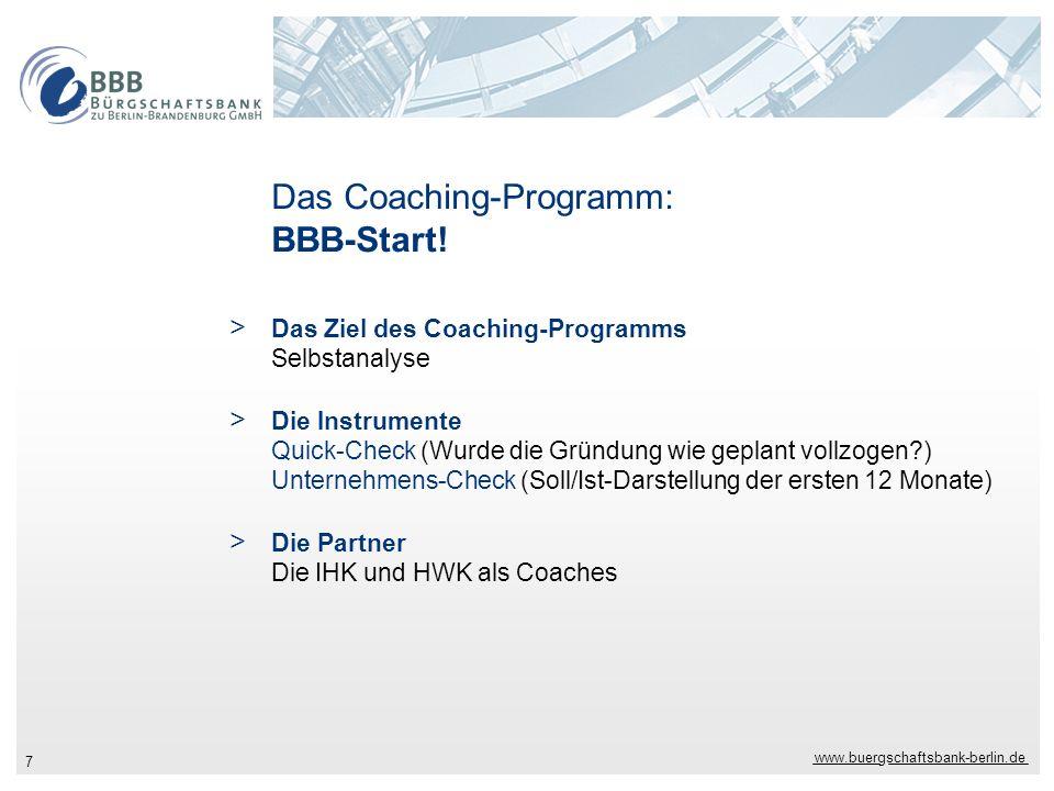 www.buergschaftsbank-berlin.de 7 Das Coaching-Programm: BBB-Start! > Das Ziel des Coaching-Programms Selbstanalyse > Die Instrumente Quick-Check (Wurd