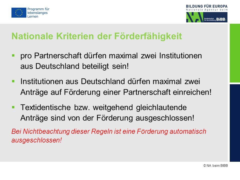 © NA beim BIBB Nationale Kriterien der Förderfähigkeit pro Partnerschaft dürfen maximal zwei Institutionen aus Deutschland beteiligt sein! Institution