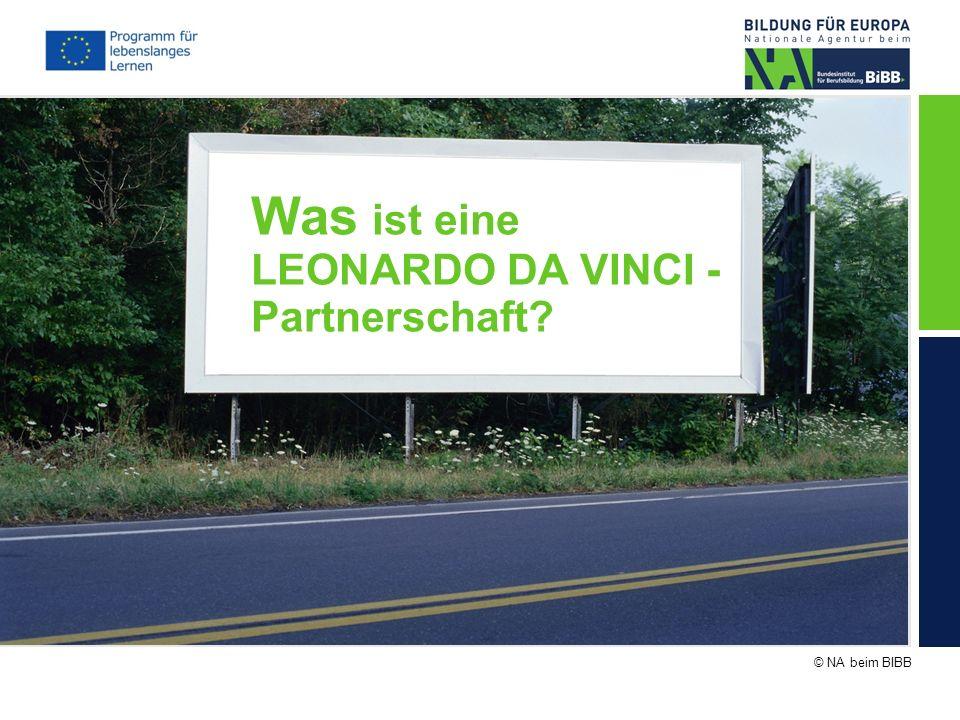 © NA beim BIBB Was ist eine LEONARDO DA VINCI - Partnerschaft?