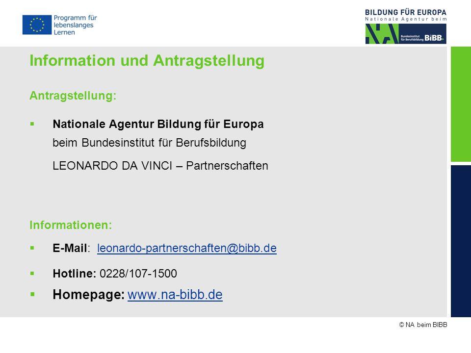 © NA beim BIBB Information und Antragstellung Antragstellung: Nationale Agentur Bildung für Europa beim Bundesinstitut für Berufsbildung LEONARDO DA V