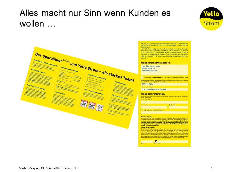 18Martin Vesper, 13. März 2009, Version 1.8 Alles macht nur Sinn wenn Kunden es wollen …