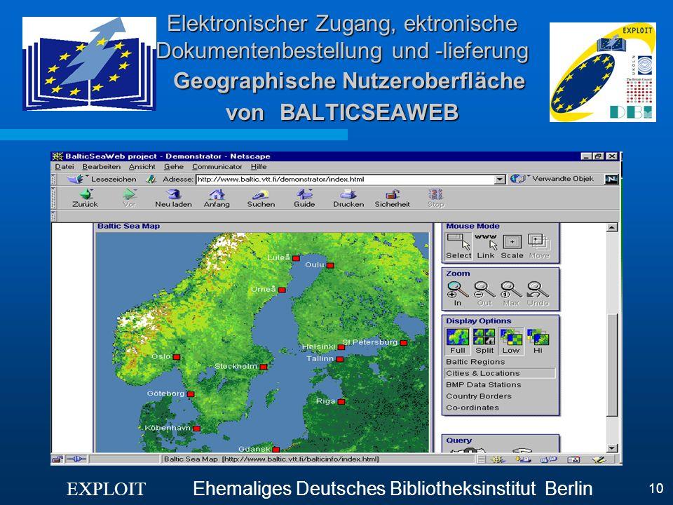 EXPLOIT Ehemaliges Deutsches Bibliotheksinstitut Berlin 10 Elektronischer Zugang, ektronische Dokumentenbestellung und -lieferung Geographische Nutzer