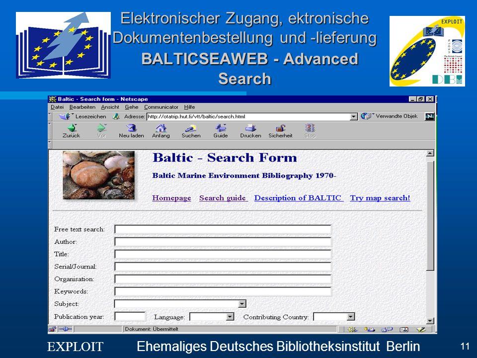 EXPLOIT Ehemaliges Deutsches Bibliotheksinstitut Berlin 11 Elektronischer Zugang, ektronische Dokumentenbestellung und -lieferung BALTICSEAWEB - Advan