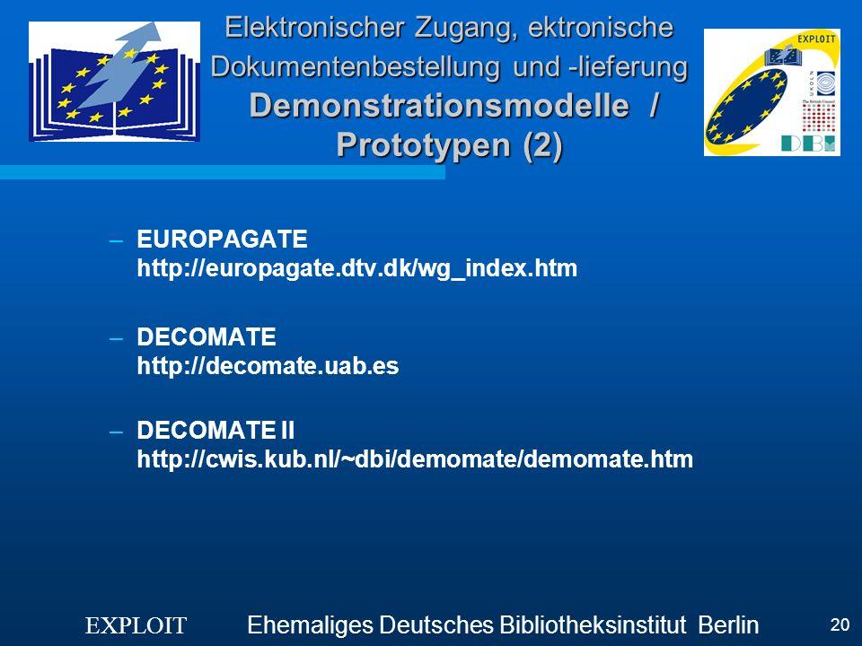 EXPLOIT Ehemaliges Deutsches Bibliotheksinstitut Berlin 20 Elektronischer Zugang, ektronische Dokumentenbestellung und -lieferung Demonstrationsmodell