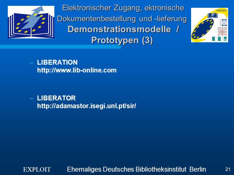 EXPLOIT Ehemaliges Deutsches Bibliotheksinstitut Berlin 21 Elektronischer Zugang, ektronische Dokumentenbestellung und -lieferung Demonstrationsmodell