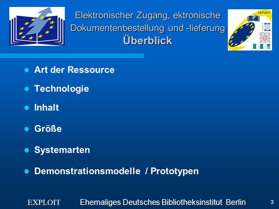 EXPLOIT Ehemaliges Deutsches Bibliotheksinstitut Berlin 3 Elektronischer Zugang, ektronische Dokumentenbestellung und -lieferung Überblick Art der Res