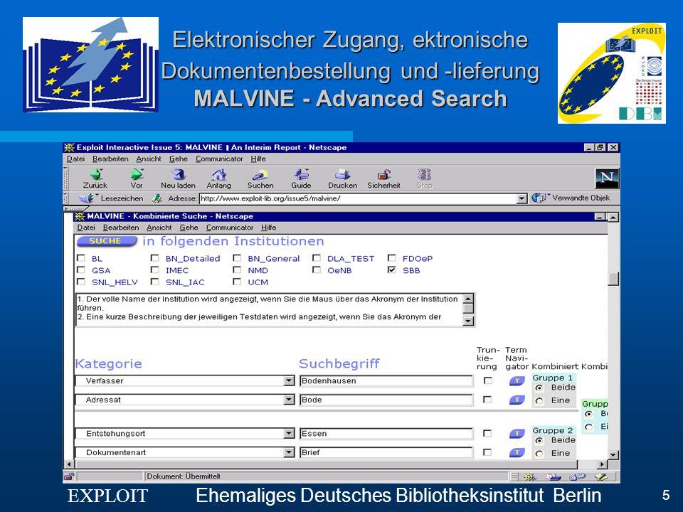 EXPLOIT Ehemaliges Deutsches Bibliotheksinstitut Berlin 5 Elektronischer Zugang, ektronische Dokumentenbestellung und -lieferung MALVINE - Advanced Se