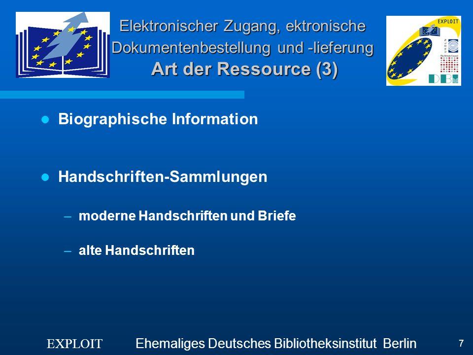EXPLOIT Ehemaliges Deutsches Bibliotheksinstitut Berlin 7 Elektronischer Zugang, ektronische Dokumentenbestellung und -lieferung Art der Ressource (3)