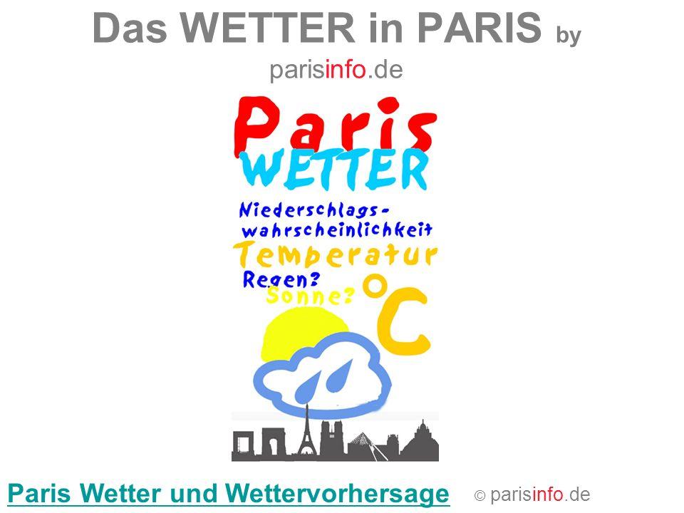 Das WETTER in PARIS by parisinfo.de Paris Wetter und Wettervorhersage © parisinfo.de