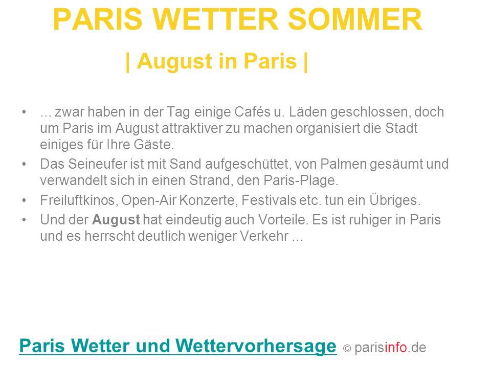 PARIS WETTER SOMMER   August in Paris  ... zwar haben in der Tag einige Cafés u. Läden geschlossen, doch um Paris im August attraktiver zu machen orga