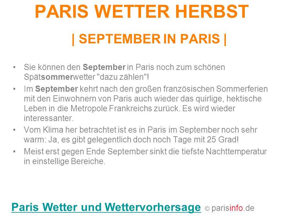 PARIS WETTER HERBST   SEPTEMBER IN PARIS   Sie können den September in Paris noch zum schönen Spätsommerwetter