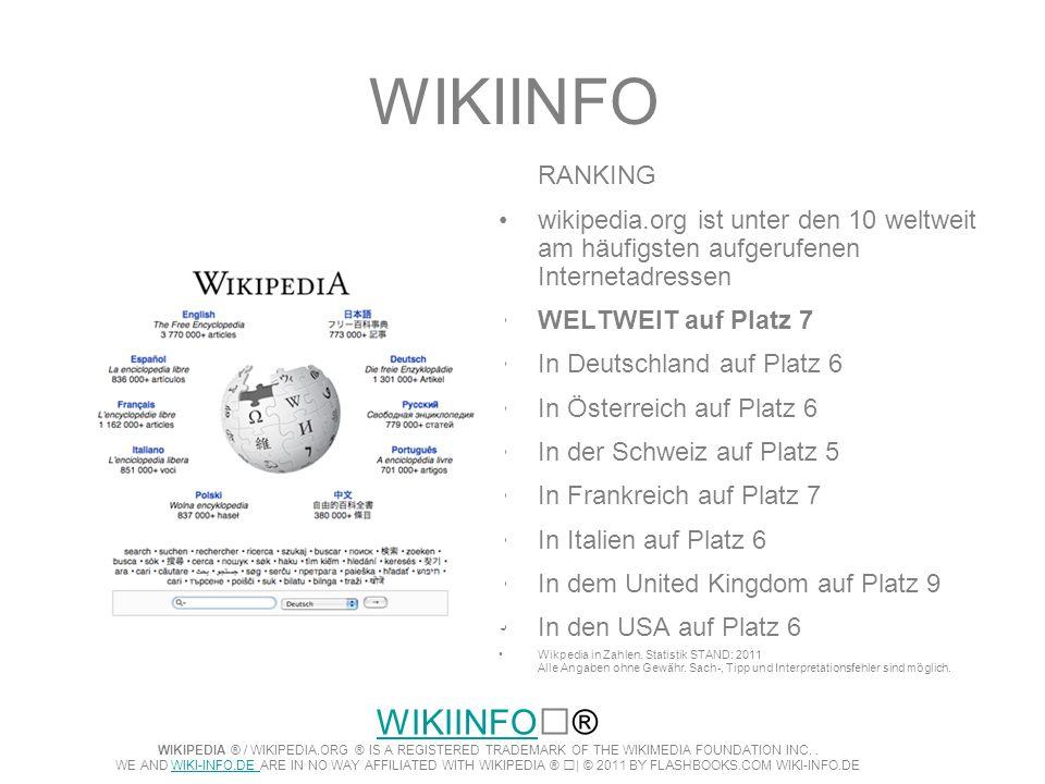 WIKIINFO RANKING wikipedia.org ist unter den 10 weltweit am häufigsten aufgerufenen Internetadressen WELTWEIT auf Platz 7 In Deutschland auf Platz 6 I