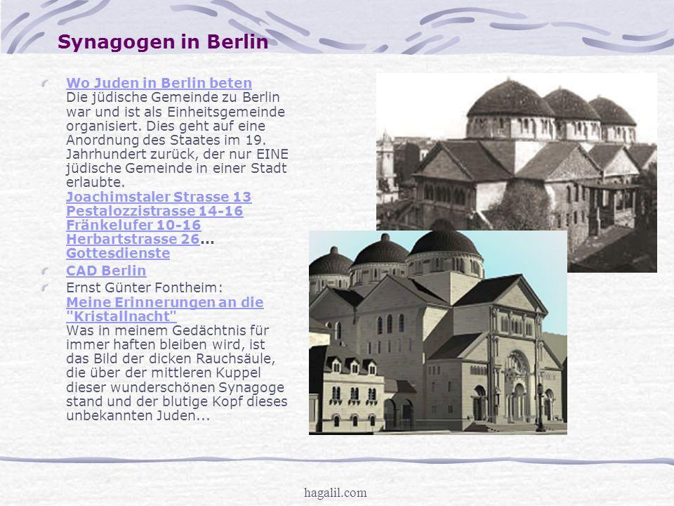 hagalil.com Synagogen in Berlin Wo Juden in Berlin beten Wo Juden in Berlin beten Die jüdische Gemeinde zu Berlin war und ist als Einheitsgemeinde organisiert.