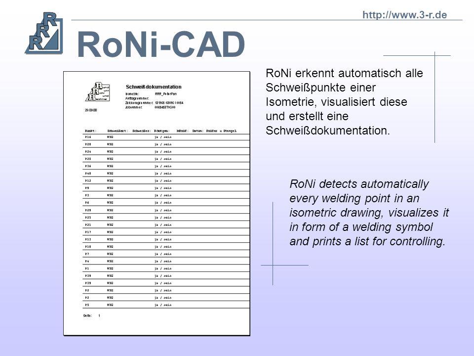 RoNi-CAD Die verschiedensten Arten von Stücklisten werden ausgegeben. - Einzelelemente - Gesamtlisten - etc RoNi prints different kinds of element lis