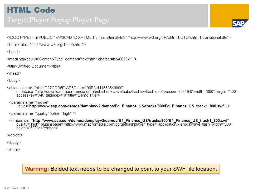 HTML Code Target/Player Popup Player Page Untitled Document © SAP 2008 / Page 14