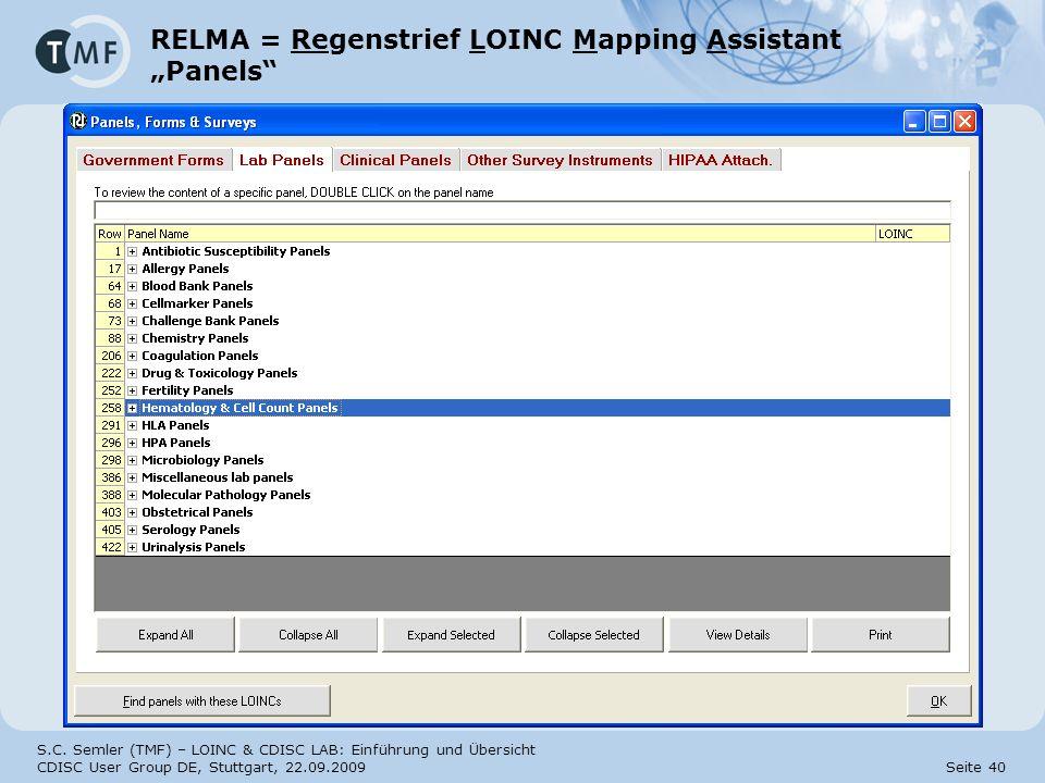 S.C. Semler (TMF) – LOINC & CDISC LAB: Einführung und Übersicht CDISC User Group DE, Stuttgart, 22.09.2009 Seite 40 RELMA = Regenstrief LOINC Mapping