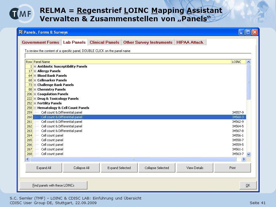 S.C. Semler (TMF) – LOINC & CDISC LAB: Einführung und Übersicht CDISC User Group DE, Stuttgart, 22.09.2009 Seite 41 RELMA = Regenstrief LOINC Mapping