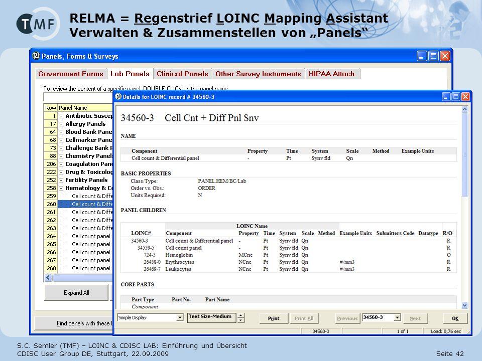 S.C. Semler (TMF) – LOINC & CDISC LAB: Einführung und Übersicht CDISC User Group DE, Stuttgart, 22.09.2009 Seite 42 RELMA = Regenstrief LOINC Mapping