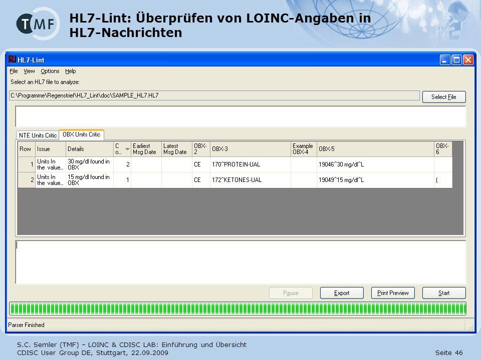 S.C. Semler (TMF) – LOINC & CDISC LAB: Einführung und Übersicht CDISC User Group DE, Stuttgart, 22.09.2009 Seite 46 HL7-Lint: Überprüfen von LOINC-Ang