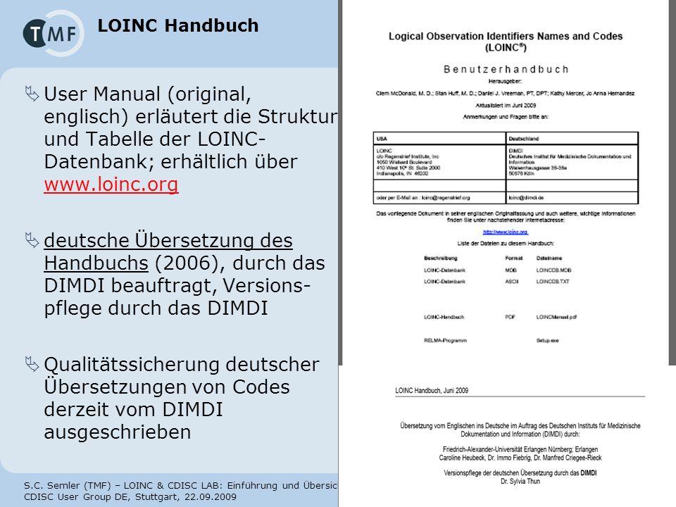 S.C. Semler (TMF) – LOINC & CDISC LAB: Einführung und Übersicht CDISC User Group DE, Stuttgart, 22.09.2009 Seite 47 LOINC Handbuch User Manual (origin