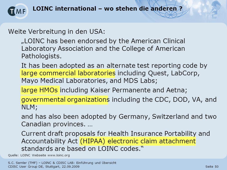 S.C. Semler (TMF) – LOINC & CDISC LAB: Einführung und Übersicht CDISC User Group DE, Stuttgart, 22.09.2009 Seite 50 LOINC international – wo stehen di