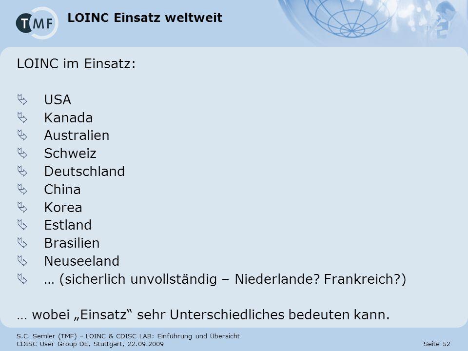 S.C. Semler (TMF) – LOINC & CDISC LAB: Einführung und Übersicht CDISC User Group DE, Stuttgart, 22.09.2009 Seite 52 LOINC Einsatz weltweit LOINC im Ei