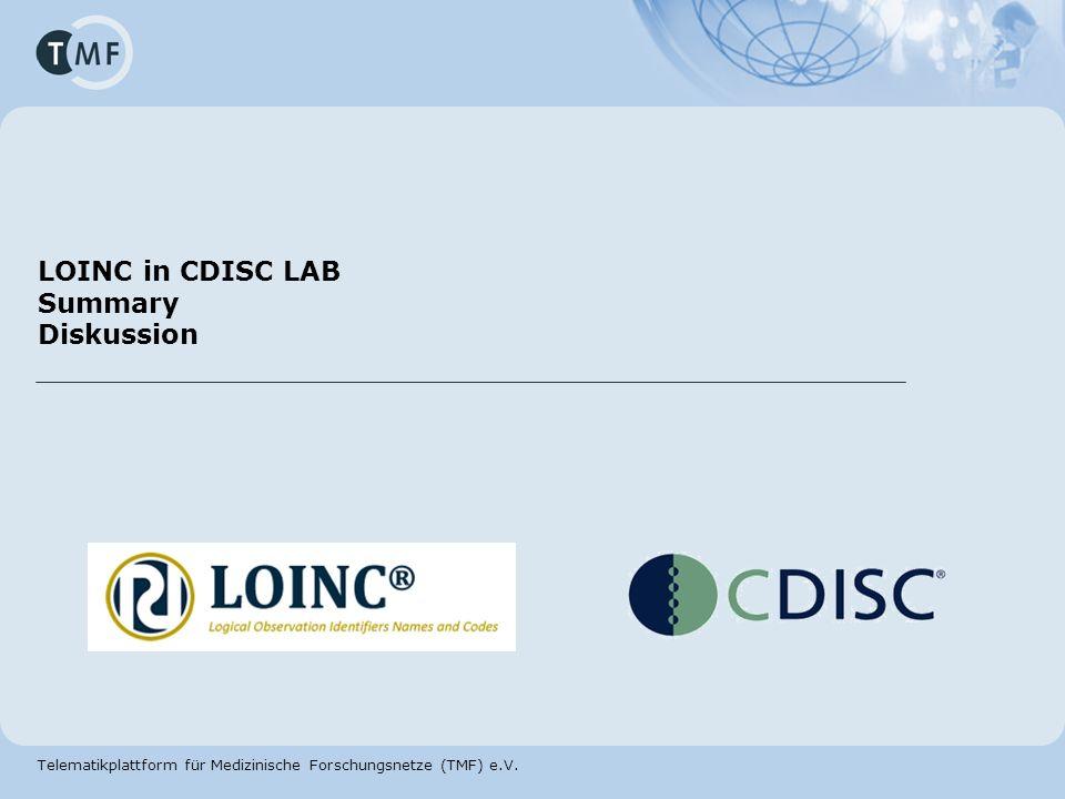Telematikplattform für Medizinische Forschungsnetze (TMF) e.V. LOINC in CDISC LAB Summary Diskussion