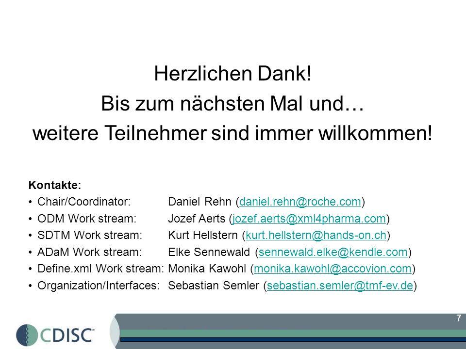 7 Herzlichen Dank! Bis zum nächsten Mal und… weitere Teilnehmer sind immer willkommen! Kontakte: Chair/Coordinator:Daniel Rehn (daniel.rehn@roche.com)