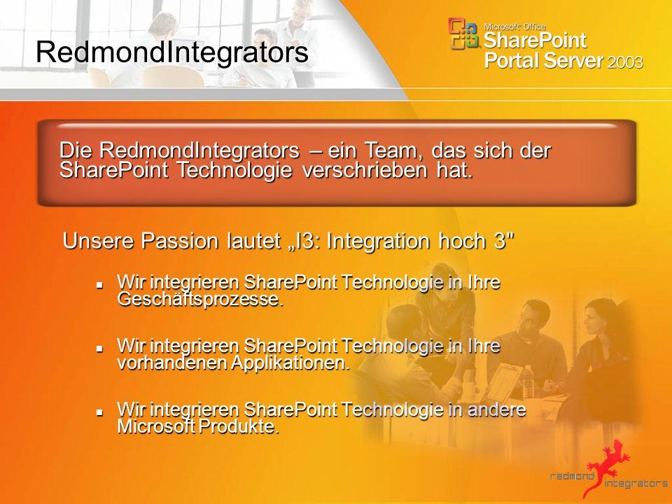 Alleinstellungsmerkmale Andreas Schulz, BDM ECM & Portale, Microsoft Deutschland: Wir sind sehr froh darüber, mit einem Partner wie RedmondIntegrators zusammen zu arbeiten.