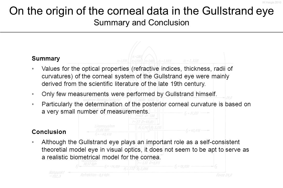 On the origin of the corneal data in the Gullstrand eye Summary and Conclusion Summary Values for the optical properties (refractive indices, thicknes