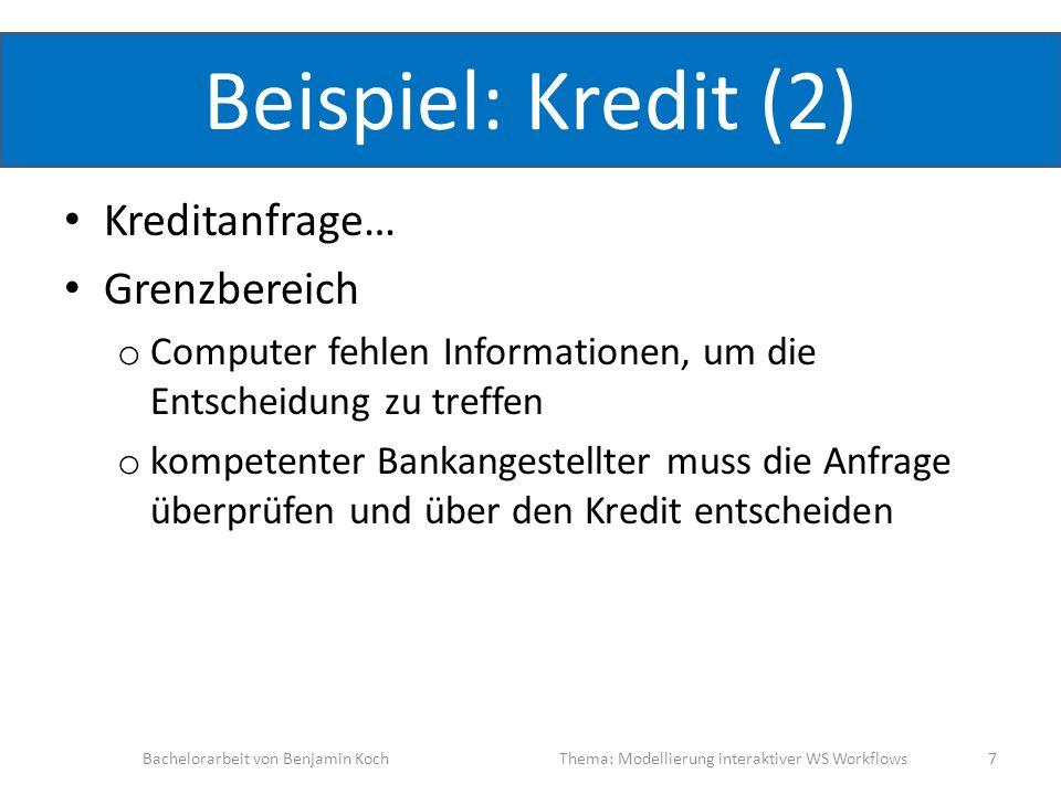 Beispiel: Kredit (2) Kreditanfrage… Grenzbereich o Computer fehlen Informationen, um die Entscheidung zu treffen o kompetenter Bankangestellter muss d