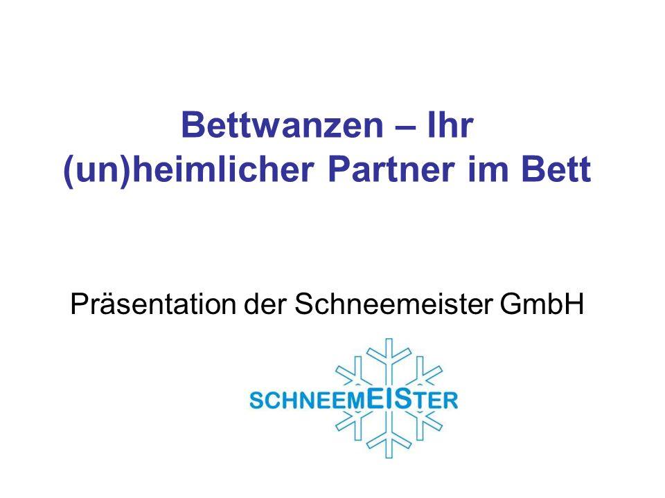 Bettwanzen – Ihr (un)heimlicher Partner im Bett Präsentation der Schneemeister GmbH