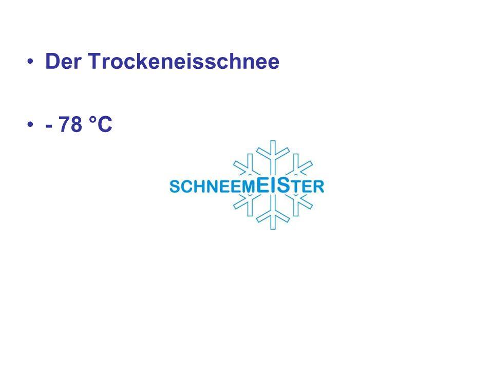 Der Trockeneisschnee - 78 °C