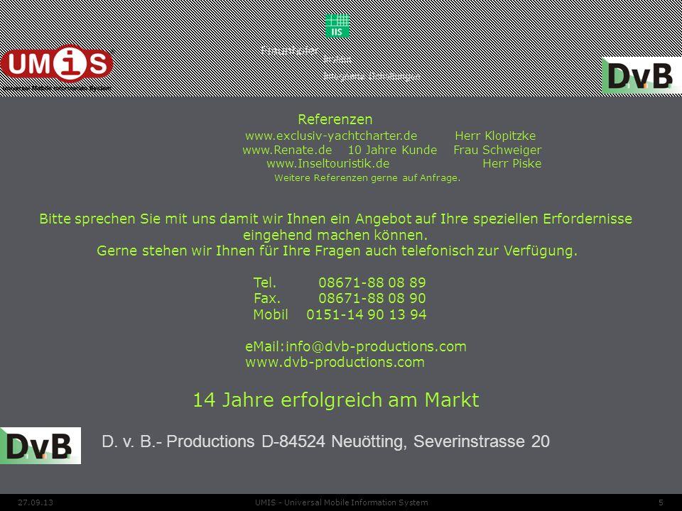 527.09.13UMIS - Universal Mobile Information System Referenzen www.exclusiv-yachtcharter.de Herr Klopitzke www.Renate.de 10 Jahre Kunde Frau Schweiger