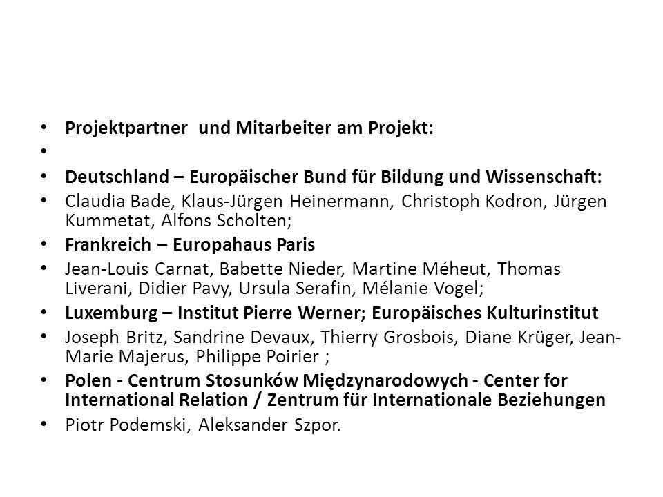Projektpartner und Mitarbeiter am Projekt: Deutschland – Europäischer Bund für Bildung und Wissenschaft: Claudia Bade, Klaus-Jürgen Heinermann, Christ