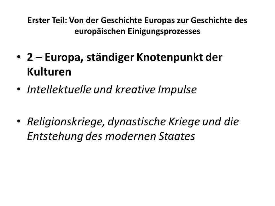 Erster Teil: Von der Geschichte Europas zur Geschichte des europäischen Einigungsprozesses 2 – Europa, ständiger Knotenpunkt der Kulturen Intellektuel