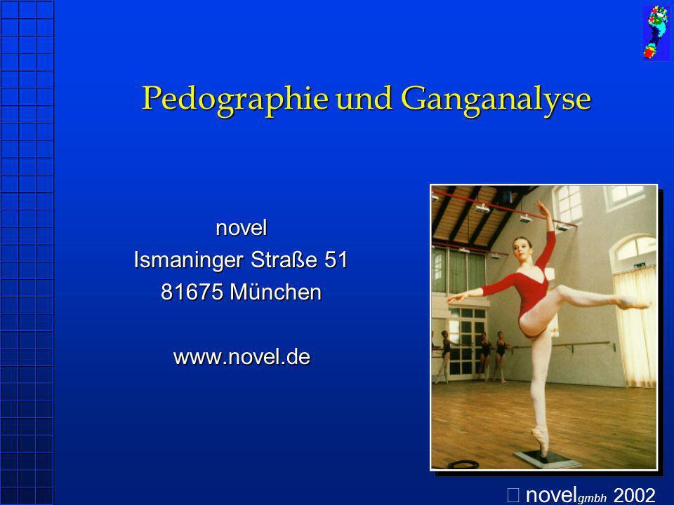 Pedographie und Ganganalyse Pedographie und Ganganalyse novel Ismaninger Straße 51 81675 München www.novel.de novel gmbh 2002
