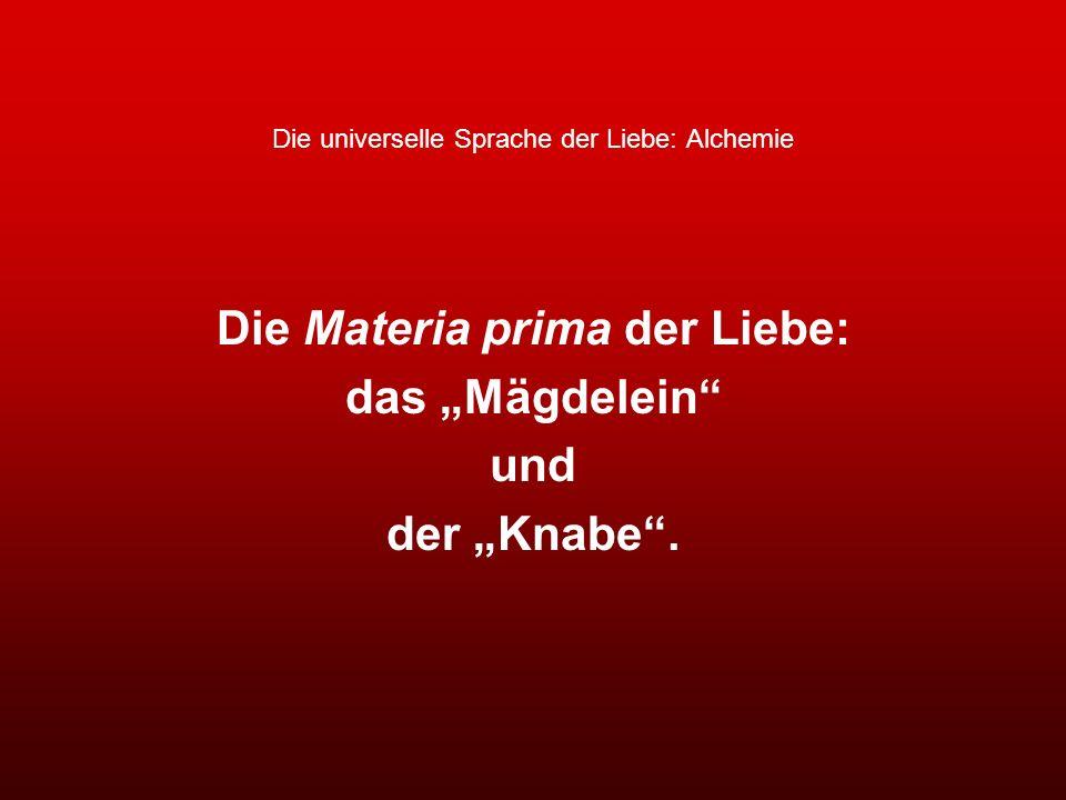 Die universelle Sprache der Liebe: Alchemie Die Materia prima der Liebe: das Mägdelein und der Knabe.