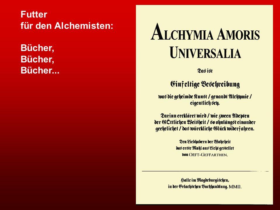 Futter für den Alchemisten: Bücher, Bücher...